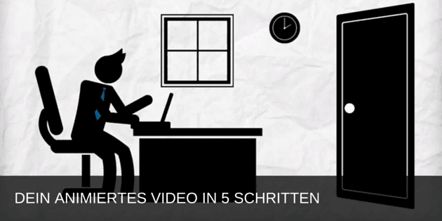 Dein Animationsvideo in 5 Schritten